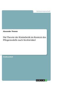 Die Theorie der Kin sthetik im Kontext des Pflegemodells nach Krohwinkel