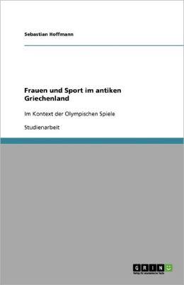 Frauen Und Sport Im Antiken Griechenland