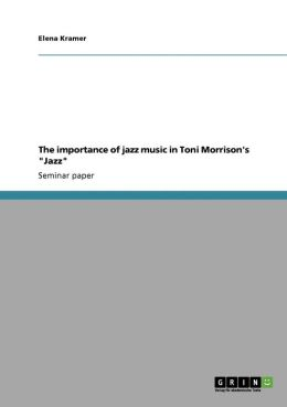 The Importance Of Jazz Music In Toni Morrison's Jazz