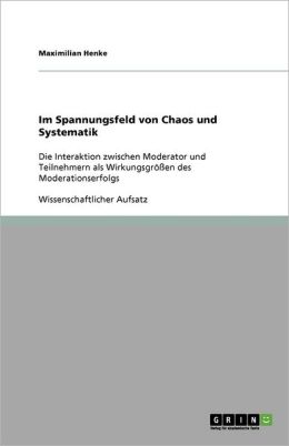 Im Spannungsfeld Von Chaos Und Systematik