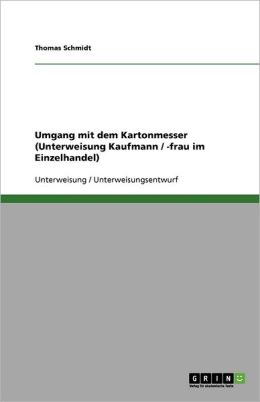 Umgang Mit Dem Kartonmesser (Unterweisung Kaufmann / -Frau Im Einzelhandel)