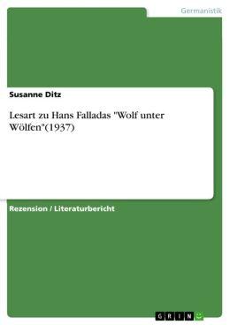 Lesart zu Hans Falladas 'Wolf unter Wölfen'(1937)