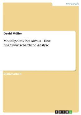 Modellpolitik Bei Airbus - Eine Finanzwirtschaftliche Analyse