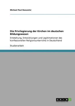 Die Privilegierung Der Kirchen Im Deutschen Bildungswesen
