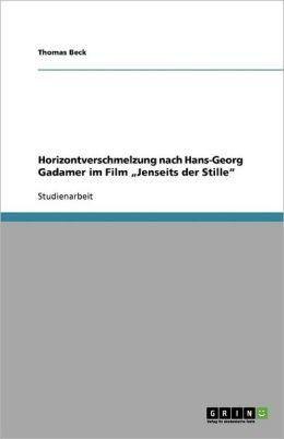 Horizontverschmelzung Nach Hans-Georg Gadamer Im Film Jenseits Der Stille