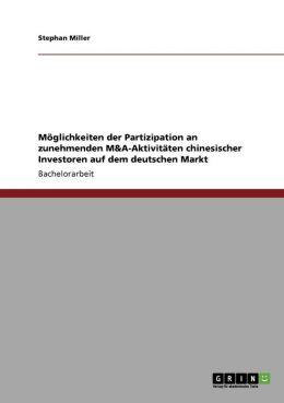 M Glichkeiten Der Partizipation An Zunehmenden M&A-Aktivit Ten Chinesischer Investoren Auf Dem Deutschen Markt
