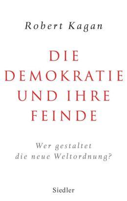 Die Demokratie und ihre Feinde: Wer gestaltet die neue Weltordnung?