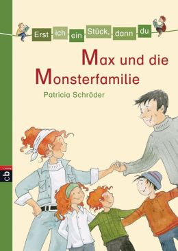 Erst ich ein Stück, dann du - Max und die Monsterfamilie: Band 10