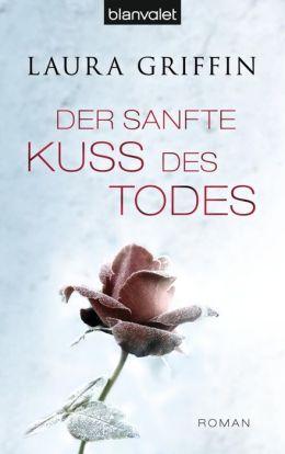 Der sanfte Kuss des Todes: Roman