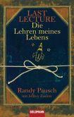 Book Cover Image. Title: Last Lecture - Die Lehren meines Lebens, Author: Randy Pausch