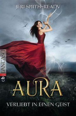 Aura - Verliebt in einen Geist: Band 1