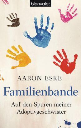 Familienbande: Auf den Spuren meiner Adoptivgeschwister