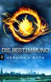 Book Cover Image. Title: Die Bestimmung, Author: Veronica Roth