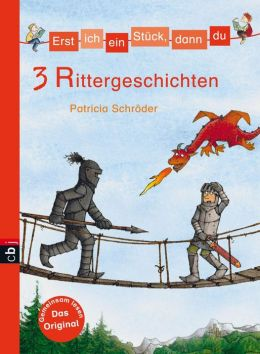 Erst ich ein Stück, dann du - 3 Rittergeschichten: Themenband 9