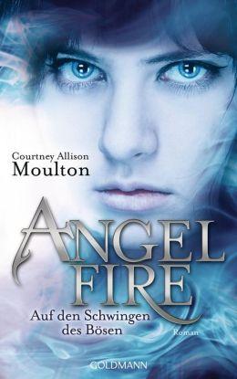 Auf den Schwingen des Bösen: Angelfire 2 - Roman