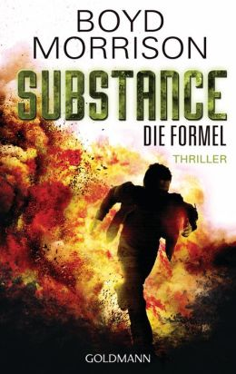 Substance - Die Formel: Thriller