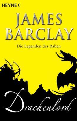 Drachenlord: Die Legenden des Raben 5 - Roman