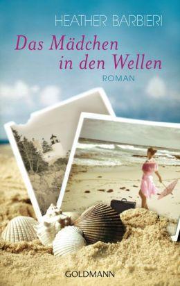 Das Mädchen in den Wellen: Roman