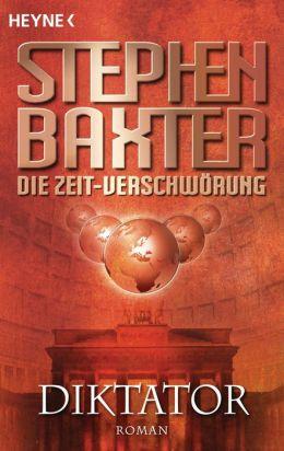 Die Zeit-Verschwörung 4: Diktator: Roman