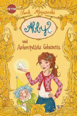 Abby und Aschenputtels Geheimnis: Roman