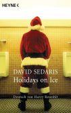 Book Cover Image. Title: Holidays on Ice:  Deutsch von Harry Rowohlt, Author: David Sedaris
