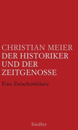 Der Historiker und der Zeitgenosse: Eine Zwischenbilanz