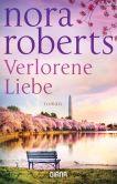 Book Cover Image. Title: Verlorene Liebe:  Roman, Author: Nora Roberts