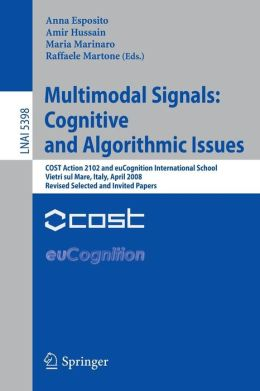 Multimodal Signals: Cognitive and Algorithmic Issues: COST Action 2102 and euCognition International School Vietri sul Mare, Italy, April 21-26, 2008, Revised Selected and Invited Papers