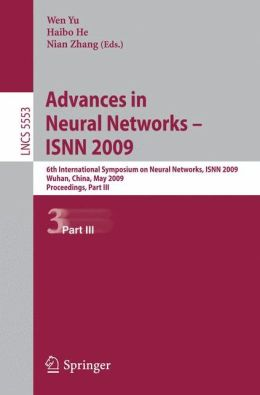Advances in Neural Networks - ISNN 2009: 6th International Symposium on Neural Networks, ISNN 2009 Wuhan, China, May 26-29, 2009 Proceedings, Part III