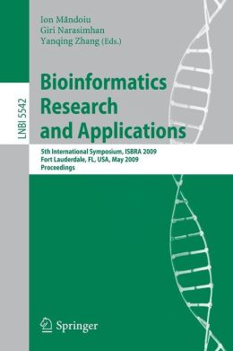 Bioinformatics Research and Applications: 5th International Symposium, ISBRA 2009 Fort Lauderdale, FL, USA, May 13-16, 2009, Proceedings