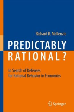 Predictably Rational?: In Search of Defenses for Rational Behavior in Economics