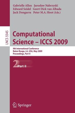 Computational Science - ICCS 2009: 9th International Conference Baton Rouge, LA, USA, May 25-27, 2009 Proceedings, Part II