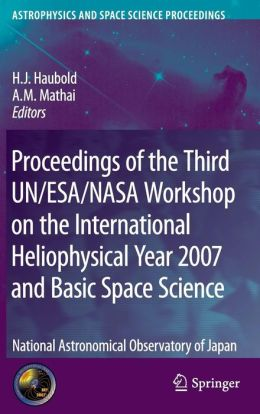 Proceedings of the Third UN/ESA/NASA Workshop on the International Heliophysical Year 2007 and Basic Space Science: National Astronomical Observatory of Japan