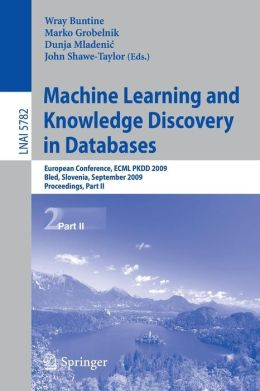 Machine Learning and Knowledge Discovery in Databases: European Conference, ECML PKDD 2009, Bled, Slovenia, September 7-11, 2009, Proceedings, Part II