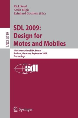 SDL 2009: Design for Motes and Mobiles: 14th International SDL Forum Bochum, Germany, September 22-24, 2009 Proceedings