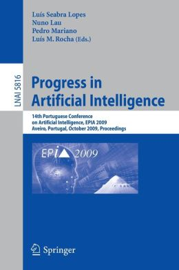 Progress in Artificial Intelligence: 14th Portuguese Conference on Artificial Intelligence, EPIA 2009, Aveiro, Portugal, October 12-15, 2009, Proceedings