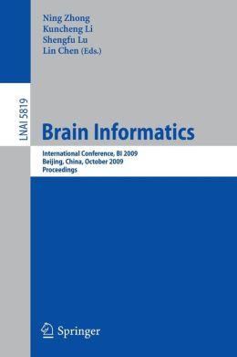 Brain Informatics: International Conference, BI 2009, Beijing, China, October 22-24, Proceedings