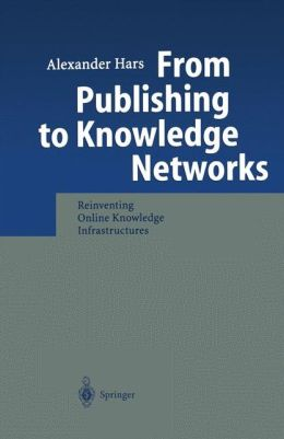 From Publishing to Knowledge Networks: Reinventing Online Knowledge Infrastructures