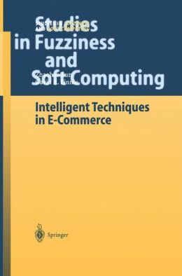 Intelligent Techniques in E-Commerce: A Case Based Reasoning Perspective