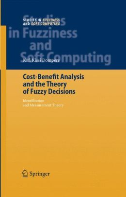 Cost-Benefit Analysis and the Theory of Fuzzy Decisions: Identification and Measurement Theory