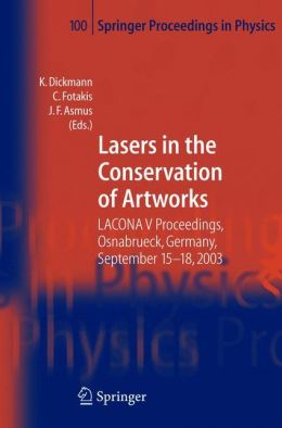 Lasers in the Conservation of Artworks: LACONA V Proceedings, Osnabrück, Germany, Sept. 15-18, 2003