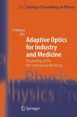 Adaptive Optics for Industry and Medicine: Proceedings of the 4th International Workshop, Münster, Germany, Oct. 19-24, 2003