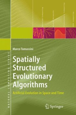 Spatially Structured Evolutionary Algorithms: Artificial Evolution in Space and Time