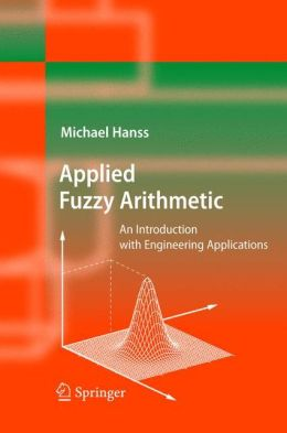 Applied Fuzzy Arithmetic: An Introduction with Engineering Applications