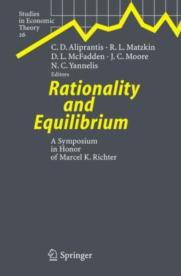Rationality and Equilibrium: A Symposium in Honor of Marcel K. Richter