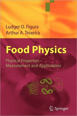 Food Physics: Physical Properties - Measurement and Applications
