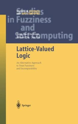 Lattice-Valued Logic: An Alternative Approach to Treat Fuzziness and Incomparability