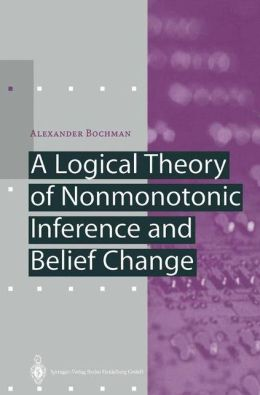 A Logical Theory of Nonmonotonic Inference and Belief Change