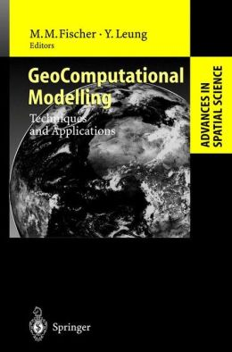 GeoComputational Modelling: Techniques and Applications