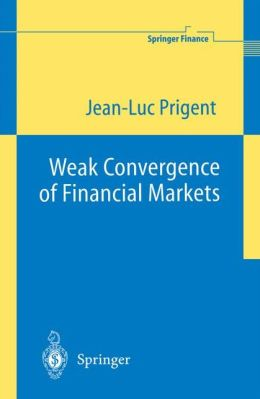 Weak Convergence of Financial Markets